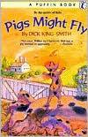 Pigs Might Fly - Dick King-Smith,  Mary Rayner (Illustrator)