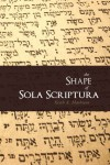 The Shape of Sola Scriptura - Keith A. Mathison