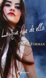 Lo que fue de ella (Si decido quedarme, #2) - Gayle Forman
