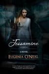 Jessamine - Eugenia O'Neal