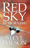 Red Sky at Morning - Steve Wilson
