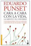 Cara a cara con la vida, la mente y el Universo - Eduard Punset