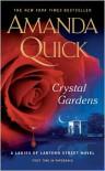 Crystal Gardens (Ladies of Lantern Street #1) - Amanda Quick