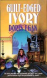 Guilt-Edged Ivory - Doris Egan