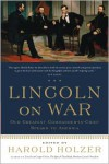 On War - Abraham Lincoln, Harold Holzer