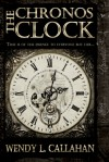 The Chronos Clock (Aetheric Artifacts, #1) - Wendy L. Callahan