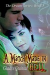 A Match Made in Hell (Book 5 in The Dream Series) - Gladys Quintal