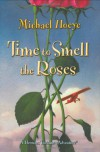 Time to Smell the Roses - Michael Hoeye