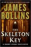 The Skeleton Key (Sigma Force, #6.5) - James Rollins