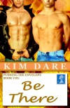 Be There (Pushing the Envelope, #8) - Kim Dare