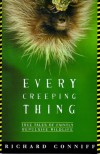 Every Creeping Thing: True Tales of Faintly Repulsive Wildlife - Richard Conniff
