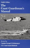 The Coast Guardsman's Manual - George E. Krietemeyer