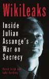 WikiLeaks: Inside Julian Assange's War on Secrecy - David Leigh, Luke Harding