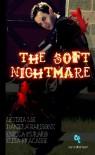 The Soft Nightmare - Daniela Barisone, Letizia Loi, Elisa Fracassi, Enrica Muraro