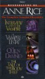 The Complete Vampire Chronicles (Vampire Chronicles, #1-#4) - Anne Rice