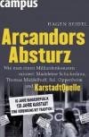 Arcandors Absturz: Wie man einen Milliardenkonzern ruiniert: Madeleine Schickedanz, Thomas Middelhoff, Sal. Oppenheim und KarstadtQuelle - Hagen Seidel