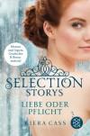Selection Story - Liebe oder Pflicht - Kiera Cass