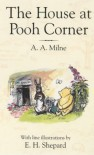 The House at Pooh Corner (Winnie-the-pooh) - Ernest H. Shepard, A.A. Milne