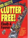 Don Aslett's Clutter-Free!: Finally & Forever - Don Aslett