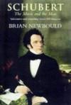 Schubert the Music and the Man - Brian Newbould