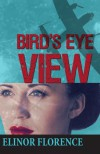 Bird's Eye View - Elinor Florence