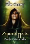 Apocalypsis: Apocalypsis: Book 1 - Elle Casey