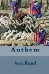 Anthem - Ayn Rand, John M M Shepperd