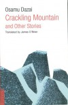 Crackling Mountain and Other Stories - Osamu Dazai, James J. O'Brien, James O'Brien