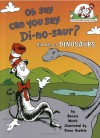 Oh say can you say di-no-saur? - Bonnie Worth, Steve Haefele