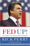 Fed Up!: Our Fight to Save America from Washington - Rick Perry, Newt Gingrich