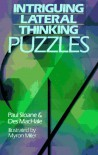 Intriguing Lateral Thinking Puzzles - Paul Sloane, Des MacHale