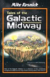 Tales of the Galactic Midway - Mike Resnick, Barry N. Malzberg