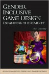 Gender Inclusive Game Design: Expanding The Market (Charles River Media Game Development) - Sheri Graner Ray