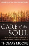 Care of the Soul: How to Add Depth and Meaning to Your Everyday Life - Thomas  Moore