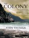 The Colony: The Harrowing True Story of the Exiles of Molokai - John Tayman, Patrick G. Lawlor, Patrick Lawlor