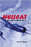 Hellcat: The F6F in World War II - Barrett Tillman