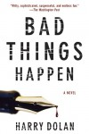 Bad Things Happen - Harry Dolan