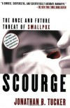 Scourge: The Once and Future Threat of Smallpox - Jonathan B. Tucker