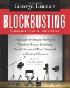 George Lucas's Blockbusting: A Decade-by-Decade Survey of Timeless Movies Including Untold Secrets of Their Financial and Cultural Success - Alex Ben Block, Lucy Autrey Wilson