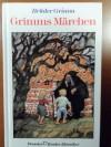 Grimms Märchen. ( Ab 8 J.) - Jacob Grimm;Wilhelm Grimm