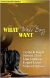 What White Boyz Want - Bridget Midway, Seressia Glass, Raquel Taylor, Simone Harlow, Lena Matthew, Lena Matthews