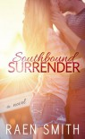 Southbound Surrender - Raen Smith