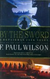 By the Sword: A Repairman Jack Novel (Repairman Jack Novels) - F. Paul Wilson