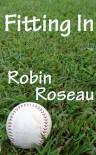 Fitting In - Robin Roseau