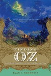 Finding Oz: How L. Frank Baum Discovered the Great American Story - Evan I. Schwartz