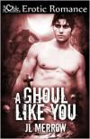 A Ghoul Like You - J.L. Merrow