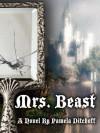 Mrs. Beast - Pamela Ditchoff