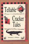 Tellable Cracker Tales - Annette J. Bruce
