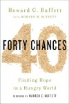 40 Chances: Finding Hope in a Hungry World - Howard G Buffett