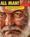 All Man!: Hemingway, 1950s Men's Magazines, and the Masculine Persona - David M. Earle